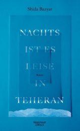 """Hardcover-Ausgabe des Romans """"Nachts ist es leise in Teheran""""(© Kiepenheuer & Witsch)"""